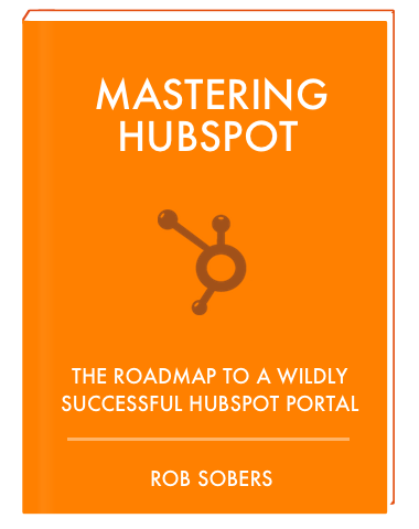 Mastering HubSpot - The Roadmap to a Wildly Successful HubSpot Portal